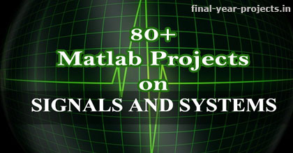 80+ Matlab Projects on Signals and Systems | ECE EEE Final Year Projects